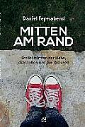 Mitten Am Rand: Erz?hl Mir Von Der Liebe, Dem Leben Und Der Weisheit