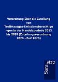 Verordnung ?ber Die Zuteilung Von Treibhausgas-Emissionsberechtigungen in Der Handelsperiode 2013 Bis 2020 (Zuteilungsverordnung 2020 - Zuv 2020)