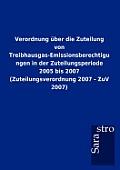 Verordnung ?ber Die Zuteilung Von Treibhausgas-Emissionsberechtigungen in Der Zuteilungsperiode 2005 Bis 2007 (Zuteilungsverordnung 2007 - Zuv 2007)