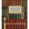 Imagining Paradise: The Richard and Ronay Menschel Library at George Eastman House, Rochester