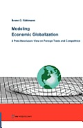 Modeling Economic Globalization. a Post-Neoclassic View on Foreign Trade and Competition