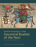 Quentin Roosevelt's China; ancestral realms of the Naxi