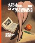 A Luta Continua: The Sylvio Perlstein Collection: Art and Photography from Dada to Now
