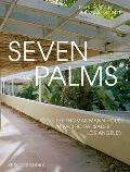 Seven Palms: The Thomas Mann House in Pacific Palisades, Los Angeles
