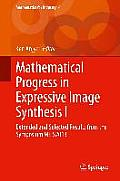Mathematical Progress in Expressive Image Synthesis I: Extended and Selected Results from the Symposium Meis2013