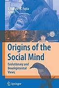Origins of the Social Mind: Evolutionary and Developmental Views