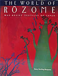 World of Rozome Wax Resist Textiles of Japan