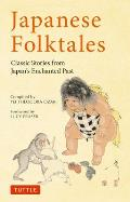 Japanese Folktales Classic Stories from Japans Enchanted Past