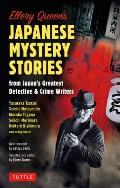 Ellery Queens Japanese Mystery Stories From Japans Greatest Detective & Crime Writers
