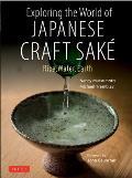 Exploring the World of Japanese Craft Sake: Rice, Water, Earth