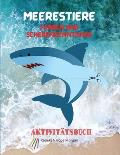 Meerestiere F?rben und Scherenkenntnisse Aktivit?tsbuch: Mein erstes fantastisches Meerestier-Mal- und Aktivit?tenbuch f?r Kinder ab 3 Jahren - Erstau