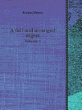 A Full and Arranged Digest Volume 1