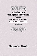 A Collection of English Prose and Verse for the Use of Schools, Selected from Different Authors