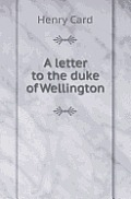 A Letter to the Duke of Wellington