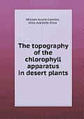 The Topography of the Chlorophyll Apparatus in Desert Plants