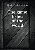 The Game Fishes of the World
