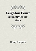 Leighton Court a Country-House Story