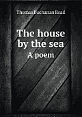 The House by the Sea a Poem