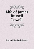 Life of James Russell Lowell
