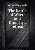 The Battle of Wavre and Grouchy's Retreat