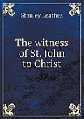 The Witness of St. John to Christ
