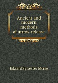 Ancient and Modern Methods of Arrow-Release