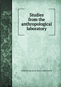 Studies from the Anthropological Laboratory