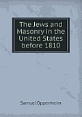 The Jews and Masonry in the United States Before 1810
