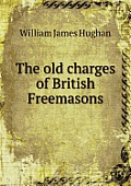 The Old Charges of British Freemasons