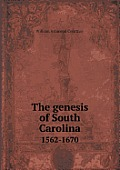The Genesis of South Carolina 1562-1670