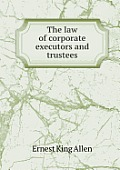 The Law of Corporate Executors and Trustees