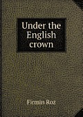 Under the English Crown
