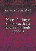 Notes for Forge Shop Practice a Course for High Schools