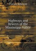 Highways and Byways of the Mississippi Valley