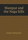 Manipur and the Naga Hills