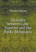 Altitudes Between Lake Superior and the Rocky Mountains