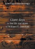 Giant Days or the Life and Times of William H. Crawford