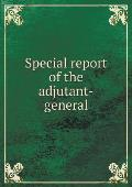 Special Report of the Adjutant-General