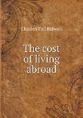 The Cost of Living Abroad