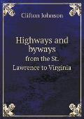 Highways and Byways from the St. Lawrence to Virginia