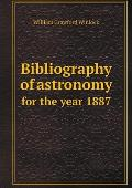 Bibliography of Astronomy for the Year 1887