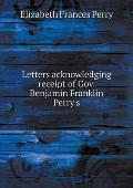 Letters Acknowledging Receipt of Gov. Benjamin Franklin Perry's