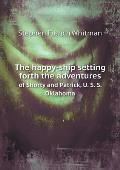 The Happy-Ship Setting Forth the Adventures of Shorty and Patrick, U. S. S. Oklahoma