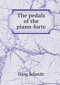 The Pedals of the Piano-Forte