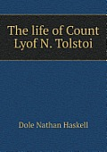 The Life of Count Lyof N. Tolstoi