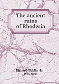 The Ancient Ruins of Rhodesia