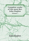 Complete Works of the Most Rev. John Hughes Volume 1