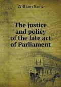 The Justice and Policy of the Late Act of Parliament