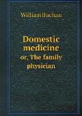 Domestic Medicine Or, the Family Physician