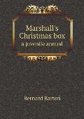 Marshall's Christmas Box a Juvenile Annual